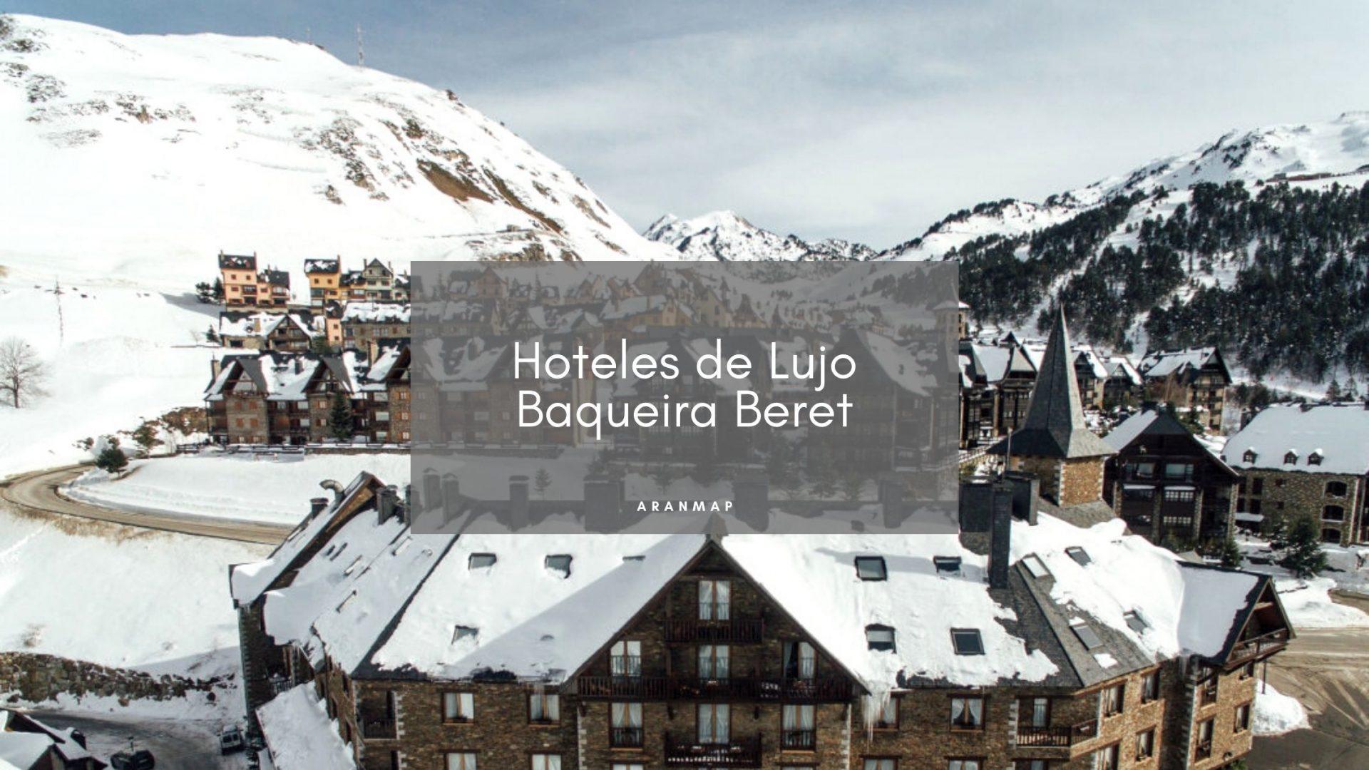 Los mejores Hoteles de 5 estrellas en Baqueira Beret