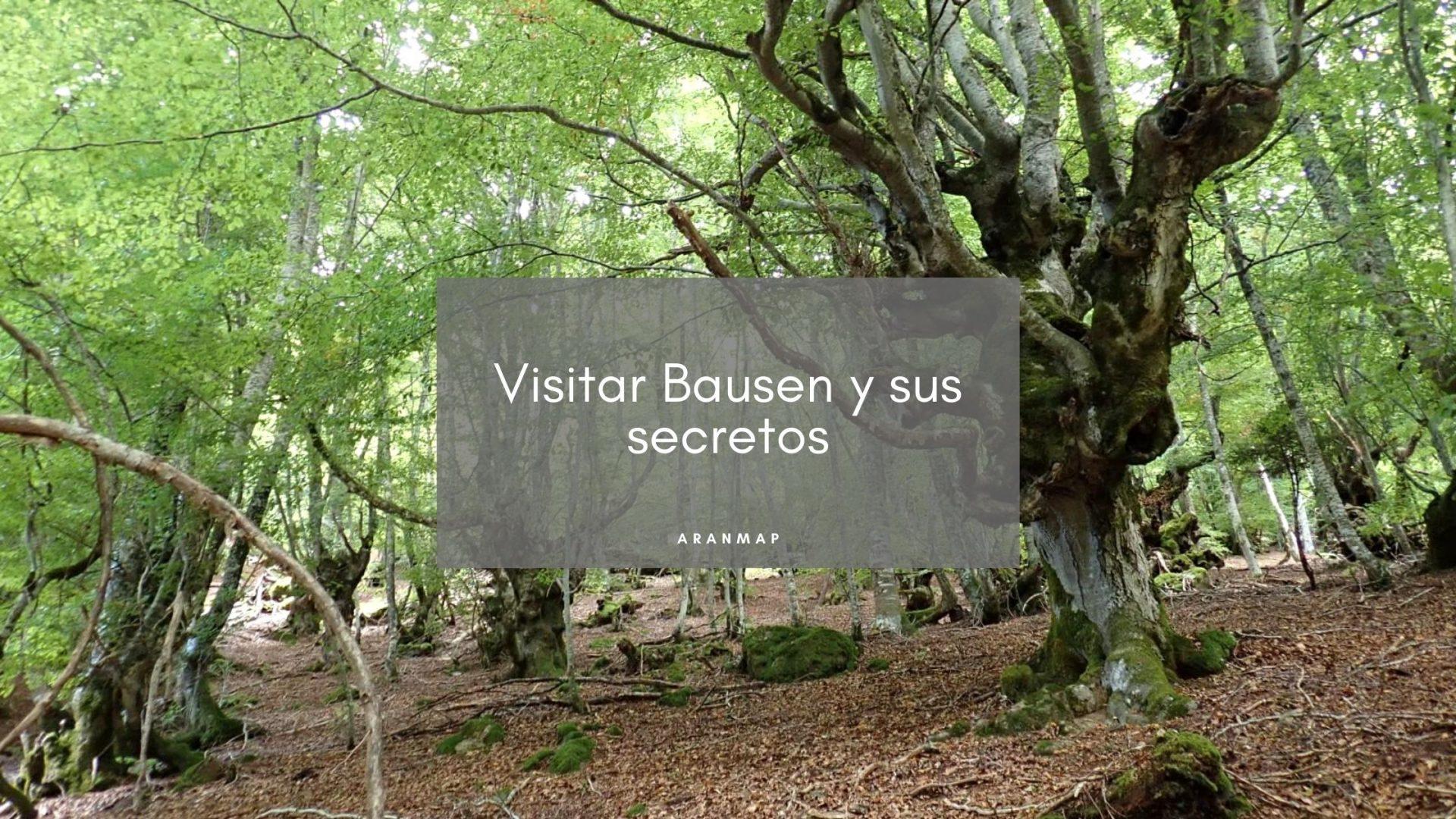 Visitar Bausen y sus secretos en el Valle de Arán
