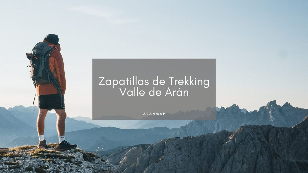 Zapatillas para hacer senderismo por el Valle de Arán
